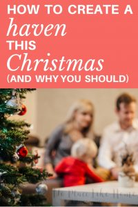 Create a haven this Christmas as a gift for yourself ... and your loved ones.