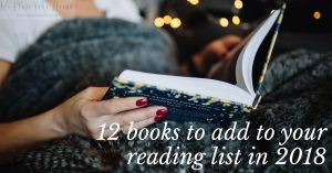 Want to add some good books to your reading list this year? Here are 12 books to read in 2018!
