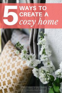Wish you could return to a cozy home every day? Here are 5 simple ways to make it happen!
