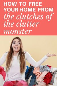 Drowning in clutter? Here's one way you can free yourself – and your home – from the clutches of the clutter monster.