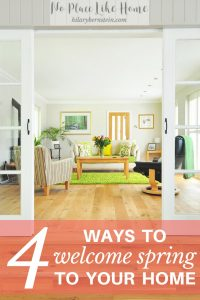 Spring is coming! Here are 4 ways to welcome spring to your home.