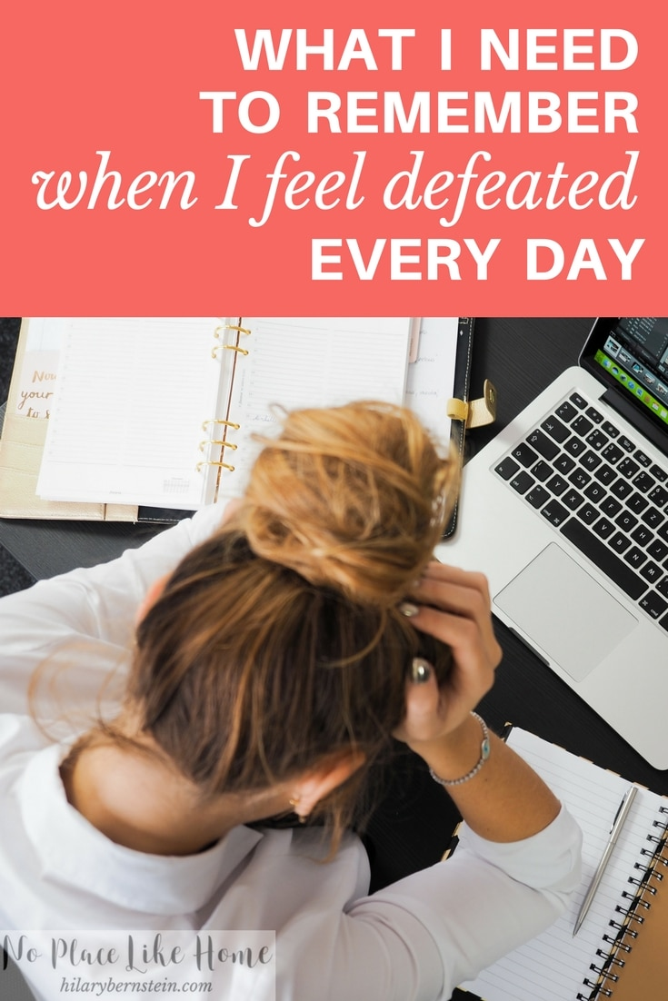 Feel defeated? You're not alone. Here's what you need to remember.
