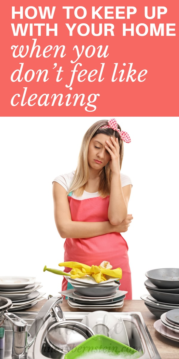 Ever wonder how you can keep up with your home when you don't feel like cleaning?